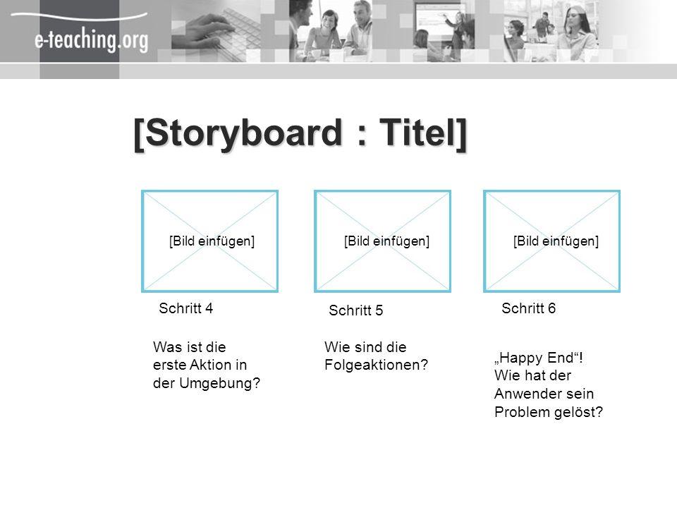 [Storyboard : Titel] Schritt 4 Schritt 5 Schritt 6